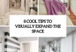 8 Cool Tips To Visually Expand A Small Space - DigsDi