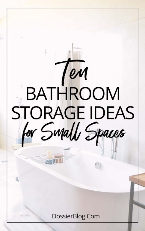 Small Space Series: 10 Practical Bathroom Storage Ideas   Dossier Bl