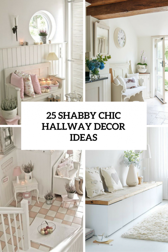 25 Shabby Chic Decorating Ideas Corridor cute and swe
